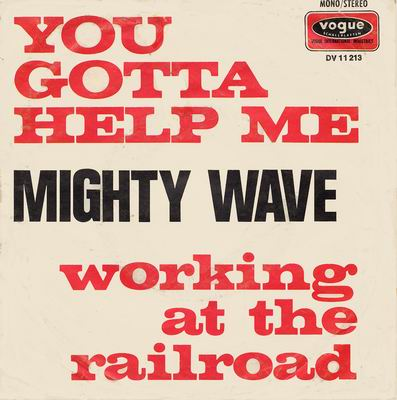 Mighty Wave - You Gotta Help Me